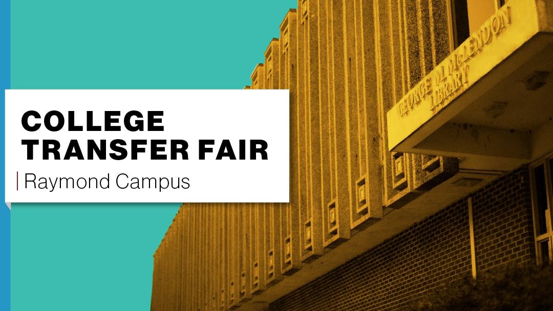 College Transfer Fair Raymond Campus