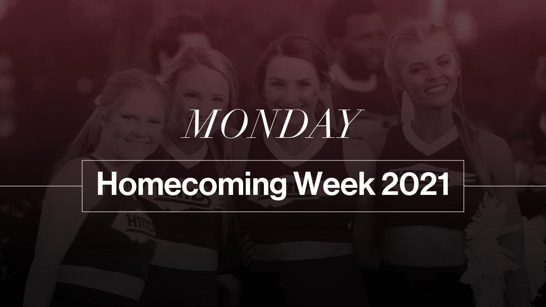 Monday Homecoming Week 2021